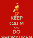 KEEP CALM AND DO SHORYUKEN - Personalised Poster large