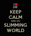 KEEP CALM AND DO SLIMMING WORLD - Personalised Poster large