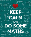 KEEP CALM AND DO SOME MATHS - Personalised Poster large