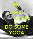 KEEP        CALM AND DO SOME YOGA - Personalised Poster large