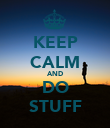 KEEP CALM AND DO STUFF - Personalised Poster large