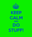 KEEP CALM AND DO STUFF! - Personalised Poster large
