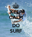 KEEP CALM AND DO SURF - Personalised Poster large