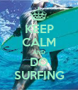 KEEP CALM AND DO SURFING - Personalised Poster large