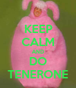 KEEP CALM AND DO TENERONE - Personalised Poster large