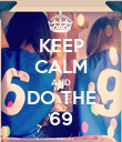 KEEP CALM AND DO THE 69 - Personalised Poster large
