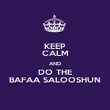 KEEP CALM AND DO THE BAFAA SALOOSHUN - Personalised Poster large