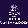 KEEP CALM AND DO THE BAFAH SAALOOSHAN - Personalised Poster large