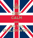 KEEP CALM AND DO THE ENGLISH WORK - Personalised Poster large