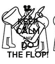 KEEP CALM AND DO THE FLOP! - Personalised Poster small