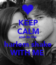 KEEP CALM and do the  harlem shake WITH ME  - Personalised Poster large