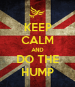 KEEP CALM AND DO THE HUMP - Personalised Poster large