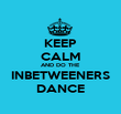 KEEP CALM AND DO THE INBETWEENERS DANCE - Personalised Poster large