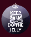 KEEP CALM AND DO THE JELLY - Personalised Poster large