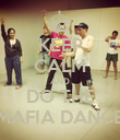 KEEP CALM AND DO THE MAFIA DANCE - Personalised Poster large