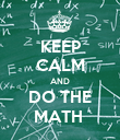 KEEP CALM AND DO THE MATH  - Personalised Poster large