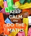 KEEP CALM AND DO THE MATHS - Personalised Poster large