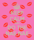KEEP CALM AND DO THE NAE NAE - Personalised Poster large
