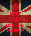 KEEP CALM AND DO THE  RAFFLE - Personalised Poster large