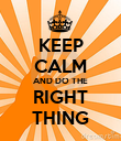 KEEP CALM AND DO THE RIGHT THING - Personalised Poster large
