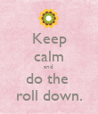 Keep calm and  do the  roll down. - Personalised Poster large