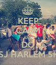 KEEP CALM AND DO THE SJ HARLEM SHAKE - Personalised Poster small