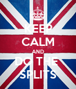 KEEP CALM AND DO THE  SPLITS - Personalised Poster large
