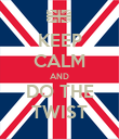 KEEP CALM AND DO THE TWIST - Personalised Poster large