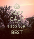 KEEP CALM AND DO UR BEST - Personalised Poster large