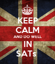 KEEP CALM AND DO WELL IN SATs  - Personalised Poster large