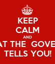 KEEP CALM AND DO WHAT THE  GOVERNMENT TELLS YOU! - Personalised Poster large