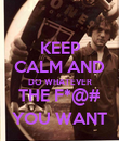 KEEP CALM AND DO WHATEVER THE F*@# YOU WANT - Personalised Poster large