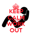 KEEP CALM AND DO WORK OUT - Personalised Poster large
