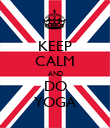 KEEP CALM AND DO YOGA - Personalised Poster large