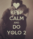KEEP CALM AND DO YOLO 2 - Personalised Poster large
