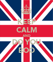 KEEP CALM AND DO YOU BOO - Personalised Poster large
