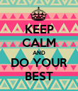 KEEP CALM AND DO YOUR BEST - Personalised Poster large