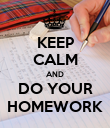 KEEP CALM AND DO YOUR HOMEWORK - Personalised Poster large