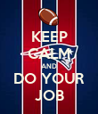 KEEP CALM AND DO YOUR JOB - Personalised Poster large