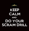 KEEP CALM AND  DO YOUR SCRAM DRILL - Personalised Large Wall Decal