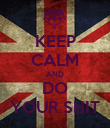 KEEP CALM AND DO YOUR SHIT - Personalised Poster large