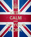 KEEP CALM AND DO YOUR WORK - Personalised Poster large