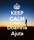 KEEP CALM AND Doamne Ajuta - Personalised Poster large