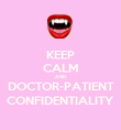 KEEP CALM AND DOCTOR-PATIENT CONFIDENTIALITY - Personalised Poster large
