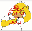KEEP CALM AND DOH!  - Personalised Poster large