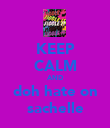 KEEP CALM AND doh hate on sachelle - Personalised Poster large
