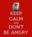 KEEP CALM AND DON'T BE ANGRY - Personalised Poster large