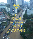 KEEP CALM and DON'T BE GALAU JAKARTANS - Personalised Poster large