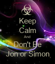 Keep Calm And  Don't Be Jon or Simon - Personalised Poster large