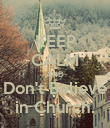 KEEP CALM AND Don't Believe in Church. - Personalised Poster large